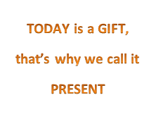today is a gift def.